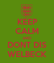 KEEP CALM AND DONT DIS WELBECK - Personalised Poster large