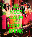KEEP CALM AND DON'T  DRINK - Personalised Poster large
