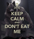 KEEP CALM AND DON'T EAT ME - Personalised Poster large