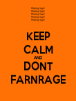 KEEP CALM AND DONT FARNRAGE - Personalised Poster large