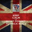 KEEP CALM AND DONT FORGET  TO PACK NIALL - Personalised Poster large