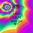 KEEP CALM AND dont get BIT - Personalised Poster large