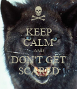 KEEP CALM AND DON'T GET SCARED - Personalised Poster large