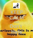 KEEP CALM AND Don't  Hate - Personalised Poster large