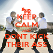 KEEP CALM AND DONT KICK THEIR ASS - Personalised Poster large
