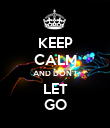 KEEP CALM AND DON'T LET GO - Personalised Poster large