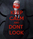 KEEP CALM AND DONT  LOOK - Personalised Poster large