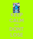 KEEP CALM AND DONT LOSE - Personalised Poster large