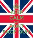 KEEP CALM AND DONT RAGE QUIT - Personalised Poster large