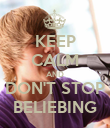 KEEP CALM AND DON'T STOP BELIEBING - Personalised Poster large