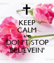 KEEP CALM AND DON'T STOP BELIEVEIN' - Personalised Poster large