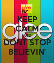KEEP CALM AND DONT STOP BELIEVIN' - Personalised Poster large