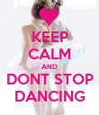 KEEP CALM AND DONT STOP DANCING - Personalised Poster small
