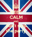 KEEP CALM AND don't stop the party - Personalised Poster large