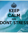 KEEP CALM AND DONT STRESS  - Personalised Poster large