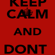KEEP CALM AND DONT  SWEAT IT - Personalised Poster large