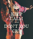 KEEP CALM AND DON'T YOU CRY - Personalised Poster large