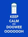 KEEP CALM AND DOOWEE OOOOOOH - Personalised Poster large