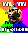 KEEP CALM AND DORGAS MANOLO - Personalised Poster large
