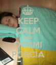 KEEP CALM AND DORMI PORCIA - Personalised Poster large