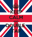KEEP CALM AND DOUBLE  TAP - Personalised Poster large