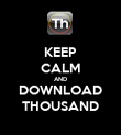 KEEP CALM AND DOWNLOAD THOUSAND - Personalised Poster large