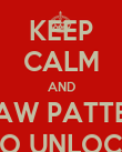 KEEP CALM AND DRAW PATTERN TO UNLOCK - Personalised Poster large