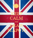 KEEP CALM and DRAW TEAPOTS - Personalised Poster large