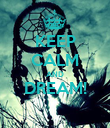 KEEP CALM AND DREAM!  - Personalised Poster large