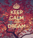 KEEP CALM AND DREAM  - Personalised Poster large