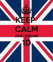 KEEP  CALM AND DREAM 1D  - Personalised Poster large