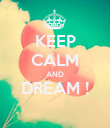 KEEP CALM AND DREAM !  - Personalised Poster large