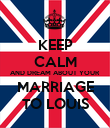 KEEP CALM AND DREAM ABOUT YOUR MARRIAGE TO LOUIS - Personalised Poster large