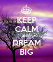 KEEP CALM AND DREAM BIG - Personalised Poster large