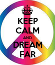 KEEP CALM AND DREAM FAR - Personalised Poster large