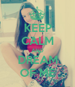 KEEP CALM AND DREAM OF ME - Personalised Poster large