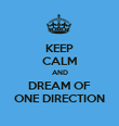 KEEP CALM AND DREAM OF ONE DIRECTION - Personalised Poster large