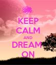 KEEP CALM AND DREAM  ON - Personalised Large Wall Decal