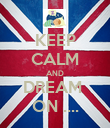 KEEP CALM AND DREAM  ON .... - Personalised Poster large