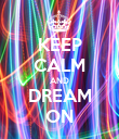 KEEP CALM AND DREAM ON - Personalised Poster large