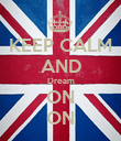 KEEP CALM AND Dream ON ON - Personalised Poster large