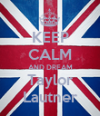 KEEP CALM AND DREAM Taylor Lautner - Personalised Poster large