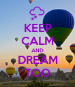 KEEP CALM AND DREAM TOO - Personalised Poster large