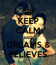 KEEP CALM AND DREAMS & BELIEVES - Personalised Poster large