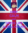 KEEP CALM AND DRESS LIKE ALEXA CHUNG - Personalised Poster large