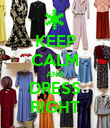 KEEP CALM AND DRESS RIGHT - Personalised Poster large