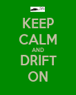 KEEP CALM AND DRIFT ON - Personalised Poster large