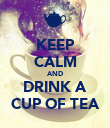 KEEP CALM AND DRINK A CUP OF TEA - Personalised Poster large