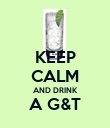 KEEP CALM AND DRINK A G&T  - Personalised Poster large