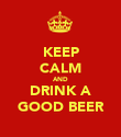 KEEP CALM AND DRINK A GOOD BEER - Personalised Poster large